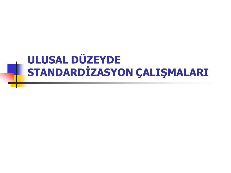 ULUSAL DÜZEYDE STANDARDİZASYON ÇALIŞMALARI