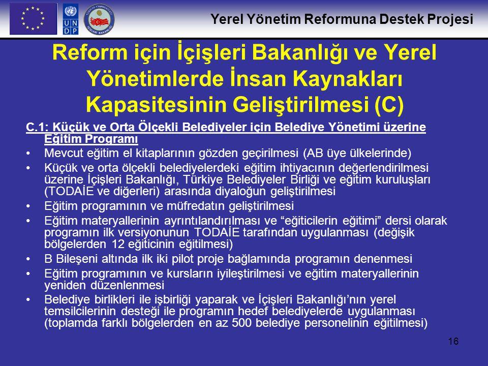 Reform için İçişleri Bakanlığı ve Yerel Yönetimlerde İnsan Kaynakları Kapasitesinin Geliştirilmesi (C)