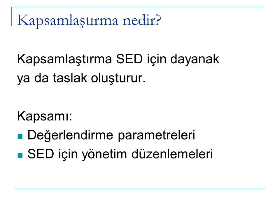 Kapsamlaştırma nedir Kapsamlaştırma SED için dayanak