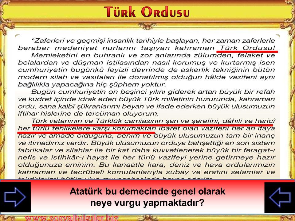 Atatürk bu demecinde genel olarak neye vurgu yapmaktadır