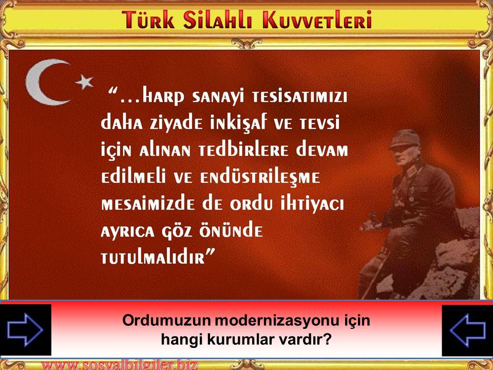 Ordumuzun modernizasyonu için Atatürk'ün bu sözünden ne anlıyorsunuz