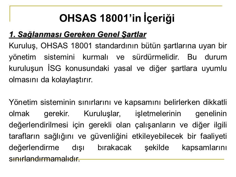 OHSAS 18001'in İçeriği 1. Sağlanması Gereken Genel Şartlar