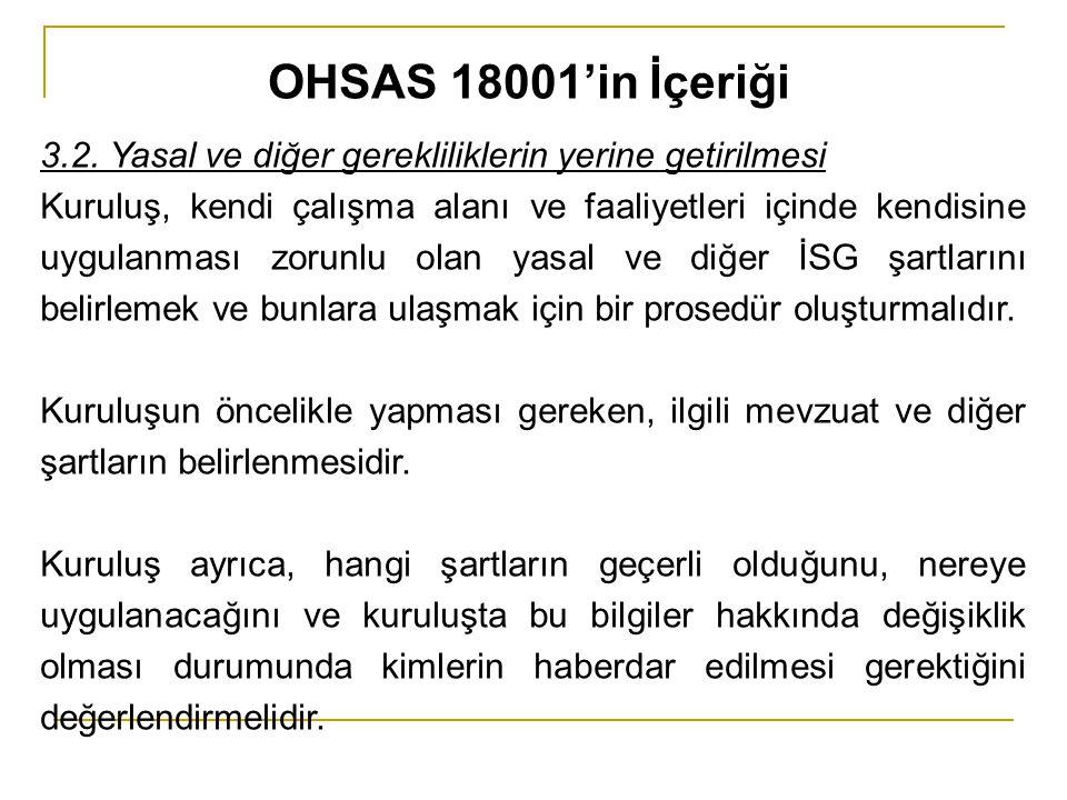 OHSAS 18001'in İçeriği 3.2. Yasal ve diğer gerekliliklerin yerine getirilmesi.