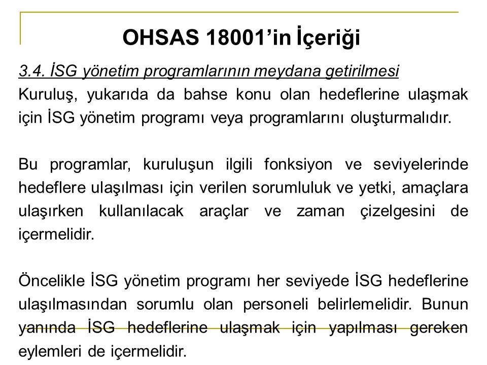 OHSAS 18001'in İçeriği 3.4. İSG yönetim programlarının meydana getirilmesi.