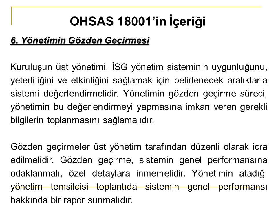 OHSAS 18001'in İçeriği 6. Yönetimin Gözden Geçirmesi