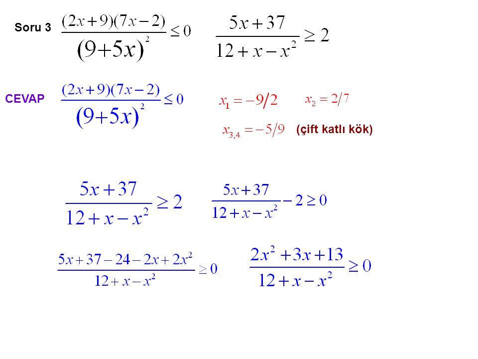 Soru 3 CEVAP (çift katlı kök)