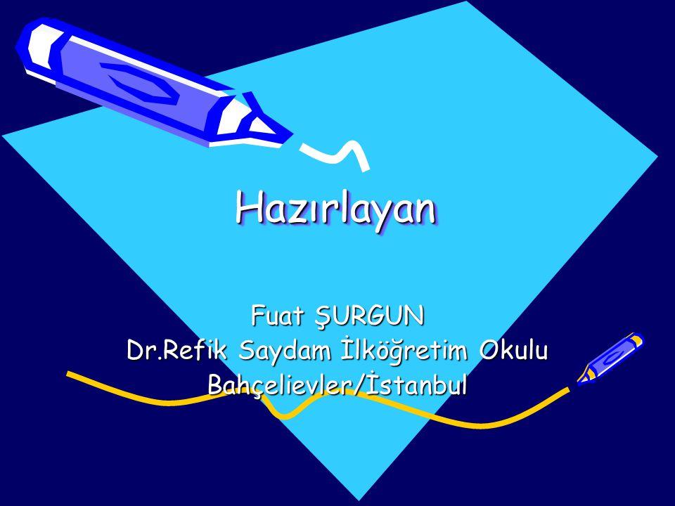 Fuat ŞURGUN Dr.Refik Saydam İlköğretim Okulu Bahçelievler/İstanbul