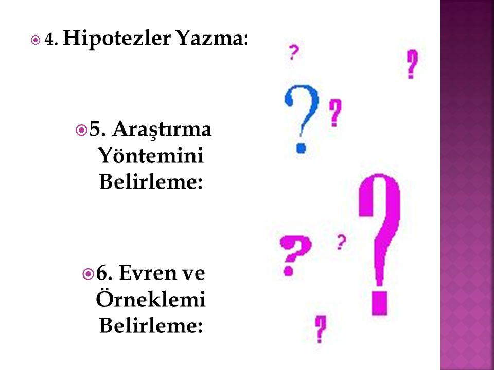 5. Araştırma Yöntemini Belirleme:
