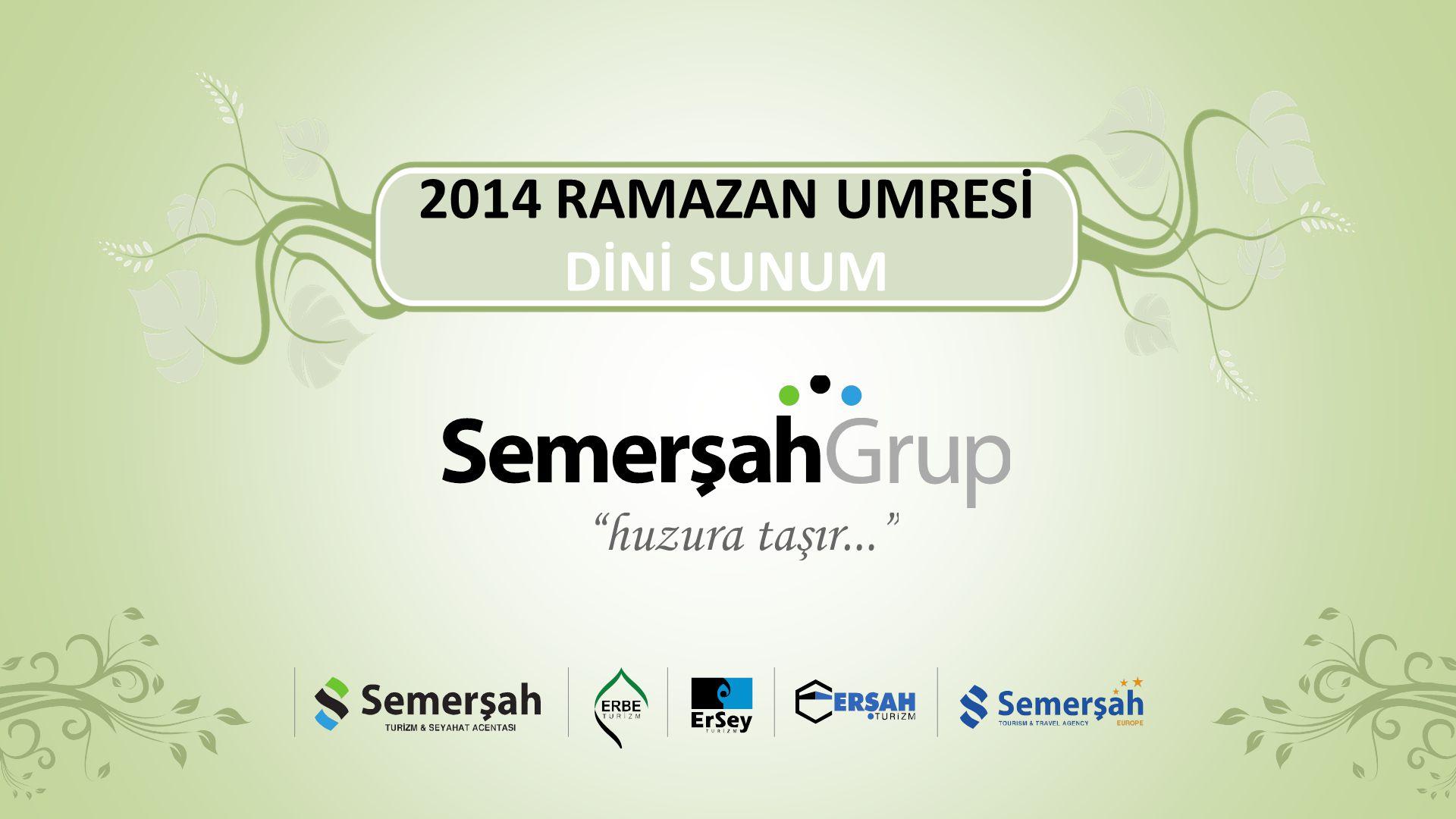2014 RAMAZAN UMRESİ DİNİ SUNUM