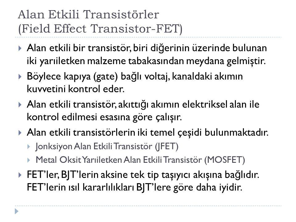 Alan Etkili Transistörler (Field Effect Transistor-FET)