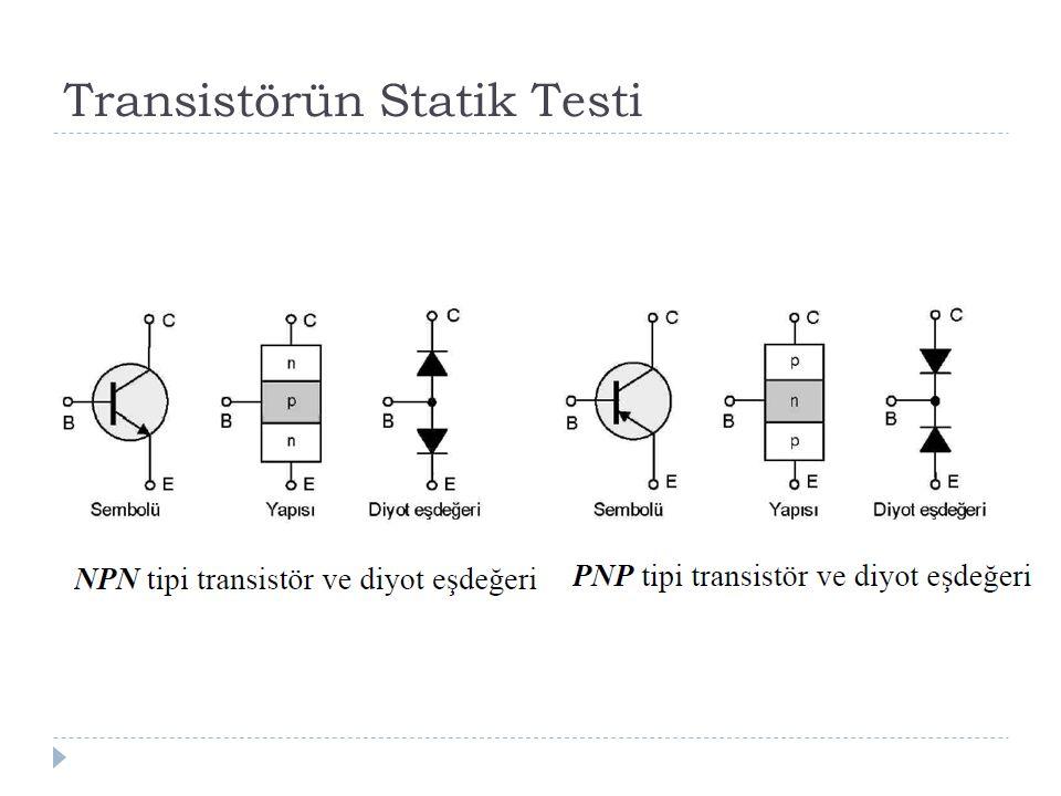 Transistörün Statik Testi