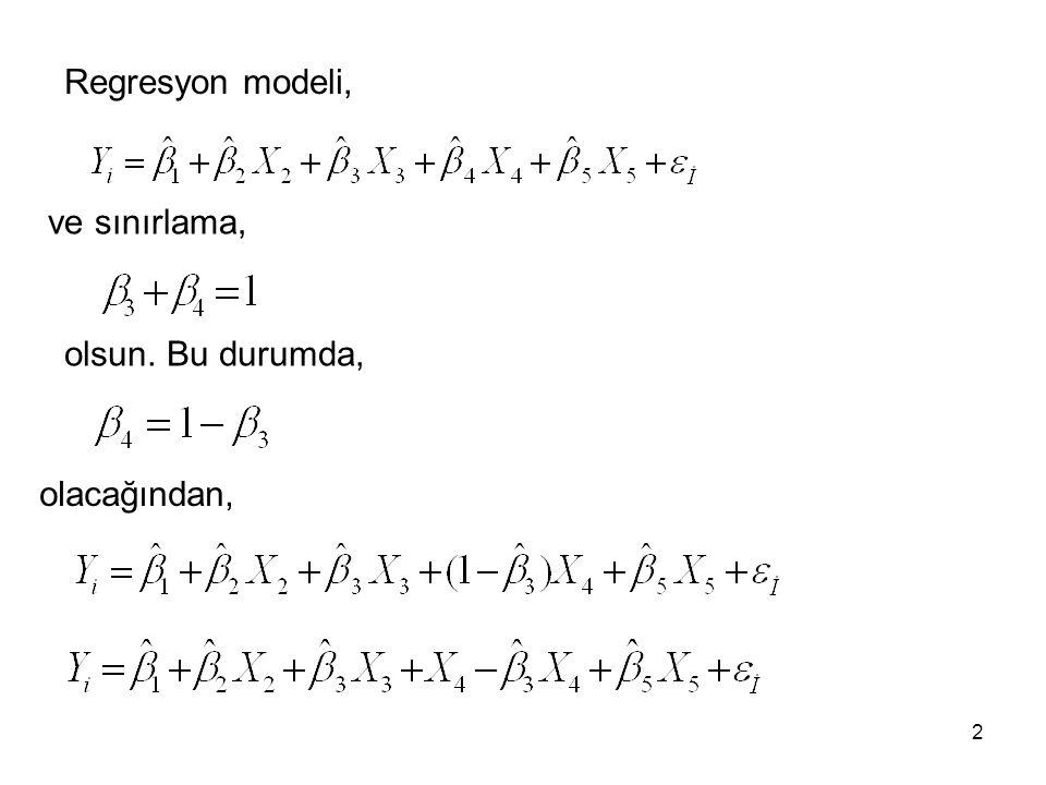 Regresyon modeli, ve sınırlama, olsun. Bu durumda, olacağından,
