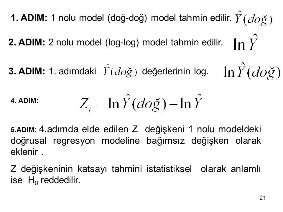 1. ADIM: 1 nolu model (doğ-doğ) model tahmin edilir.