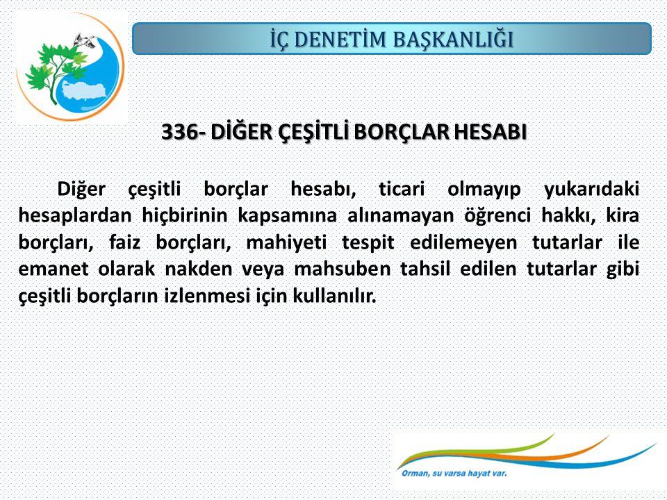 336- DİĞER ÇEŞİTLİ BORÇLAR HESABI