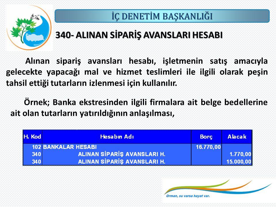 340- ALINAN SİPARİŞ AVANSLARI HESABI