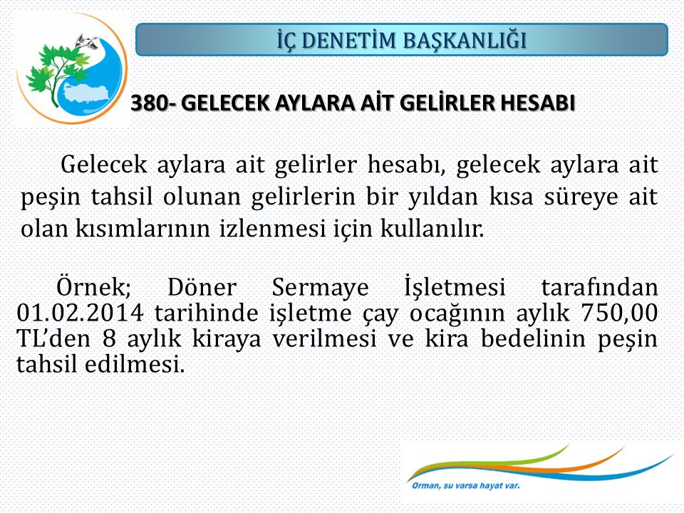 380- GELECEK AYLARA AİT GELİRLER HESABI