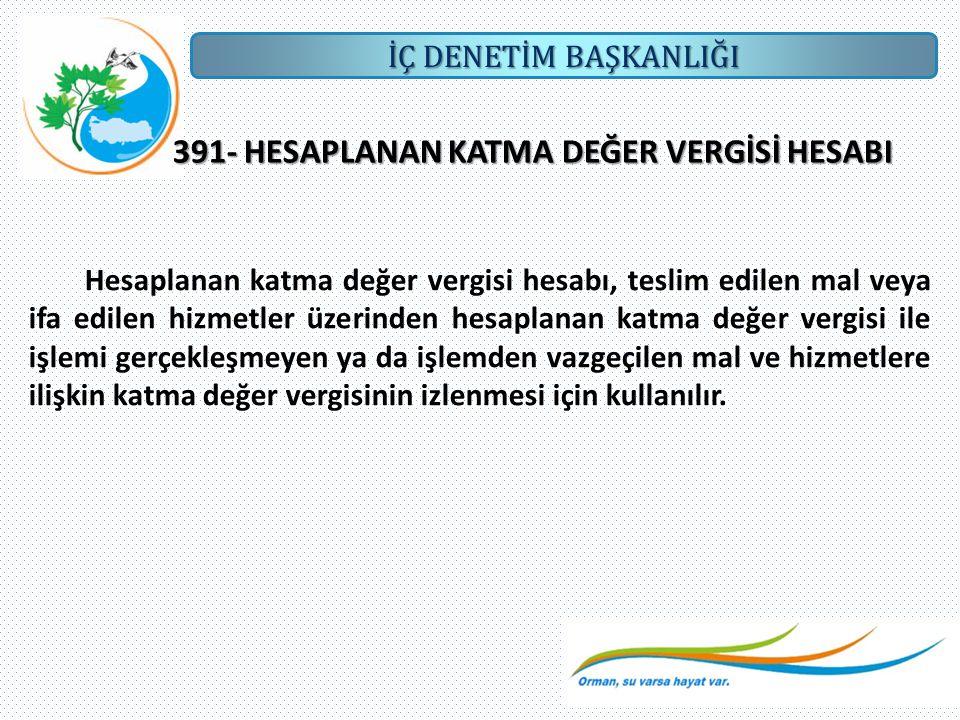 391- HESAPLANAN KATMA DEĞER VERGİSİ HESABI