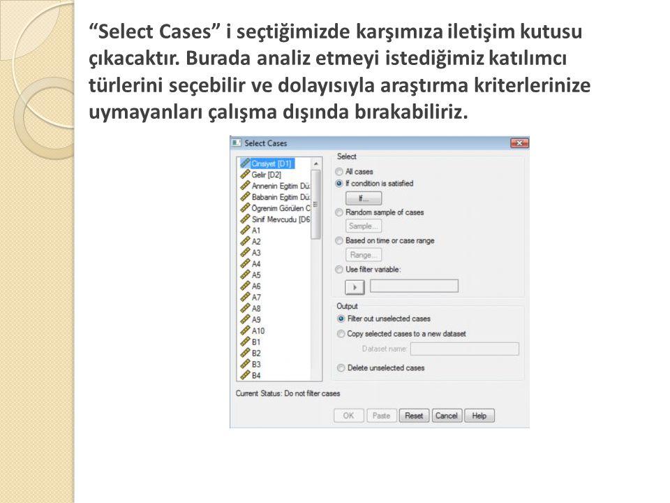 Select Cases i seçtiğimizde karşımıza iletişim kutusu çıkacaktır