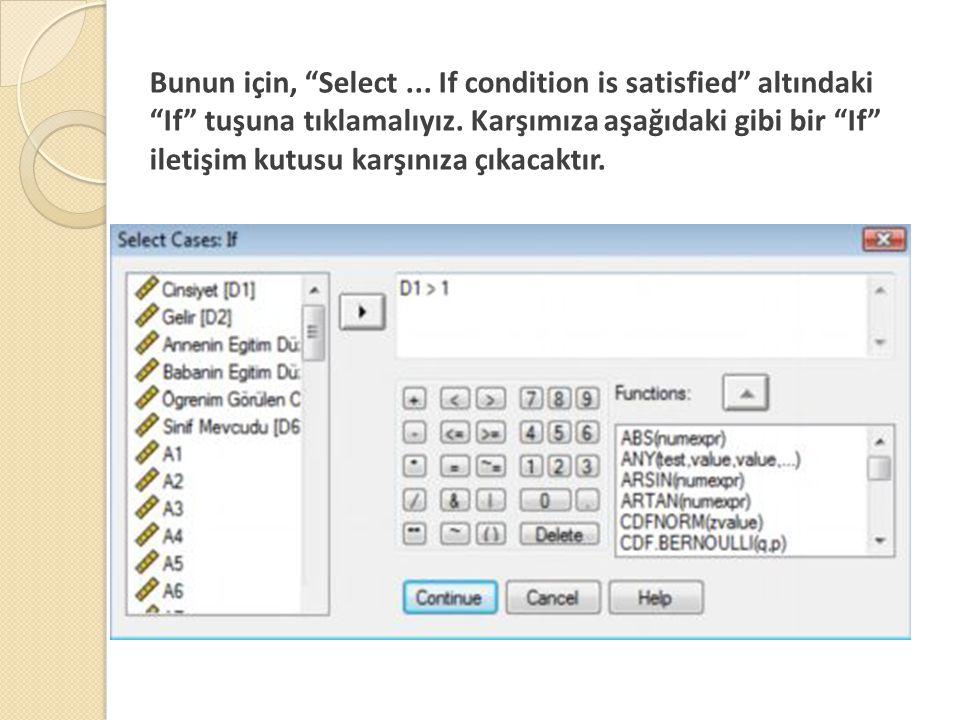 Bunun için, Select ... If condition is satisfied altındaki If tuşuna tıklamalıyız.