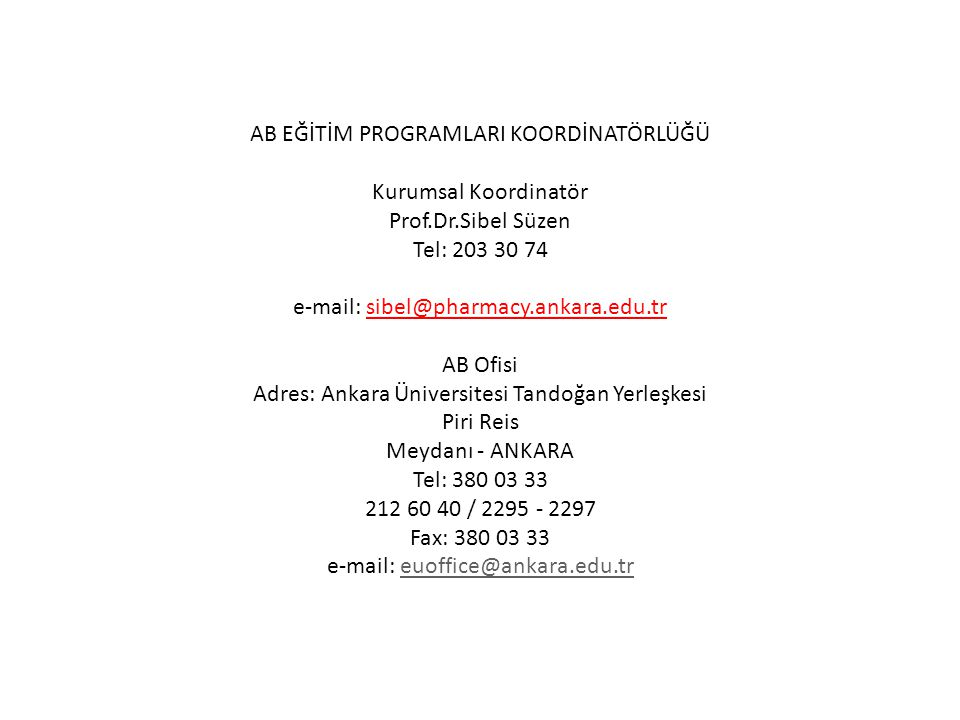 AB EĞİTİM PROGRAMLARI KOORDİNATÖRLÜĞÜ Kurumsal Koordinatör Prof. Dr