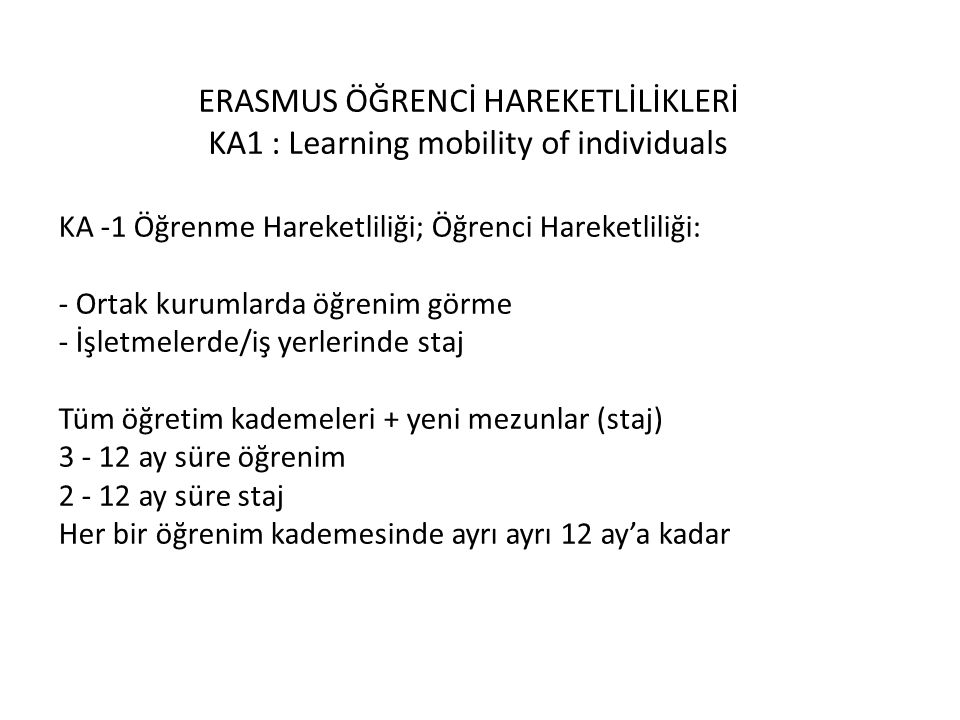 ERASMUS ÖĞRENCİ HAREKETLİLİKLERİ KA1 : Learning mobility of individuals