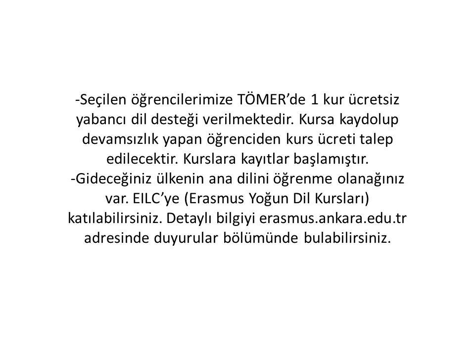 -Seçilen öğrencilerimize TÖMER'de 1 kur ücretsiz yabancı dil desteği verilmektedir.