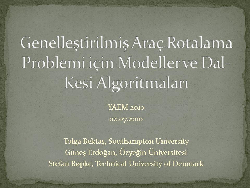 Genelleştirilmiş Araç Rotalama Problemi için Modeller ve Dal-Kesi Algoritmaları