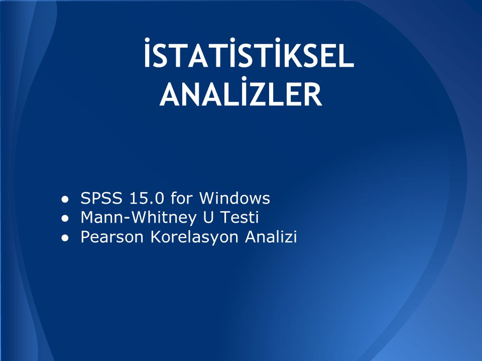 İSTATİSTİKSEL ANALİZLER