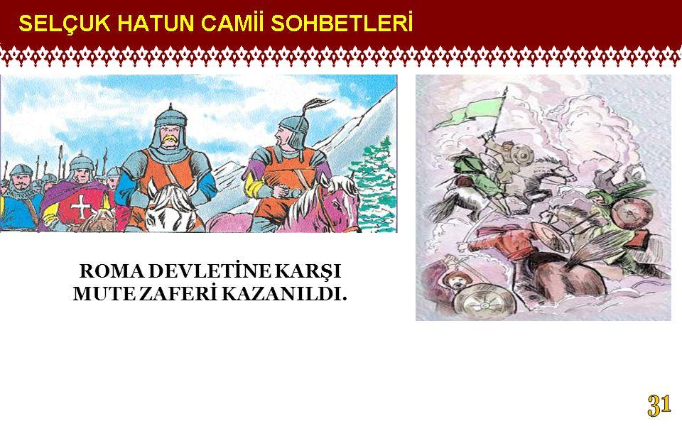 ROMA DEVLETİNE KARŞI MUTE ZAFERİ KAZANILDI.