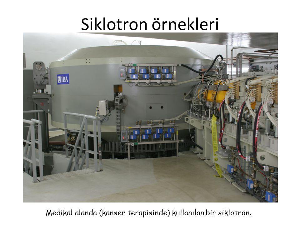 Siklotron örnekleri Medikal alanda (kanser terapisinde) kullanılan bir siklotron.