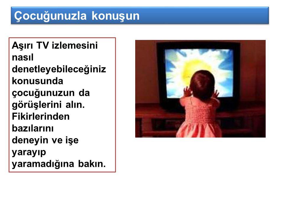 Çocuğunuzla konuşun Aşırı TV izlemesini nasıl denetleyebileceğiniz konusunda çocuğunuzun da görüşlerini alın. Fikirlerinden bazılarını.