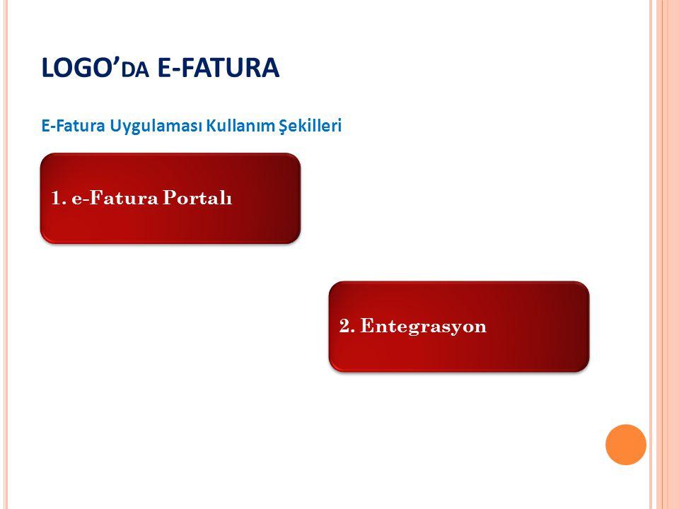 LOGO'da E-FATURA 1. e-Fatura Portalı