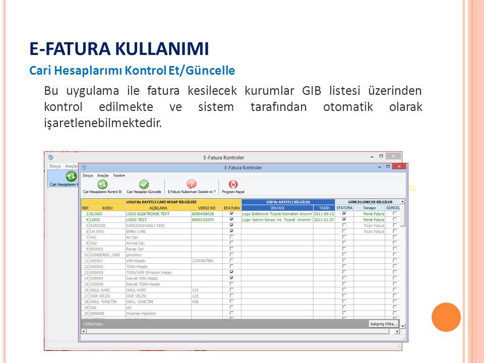 E-FATURA KULLANIMI Cari Hesaplarımı Kontrol Et/Güncelle