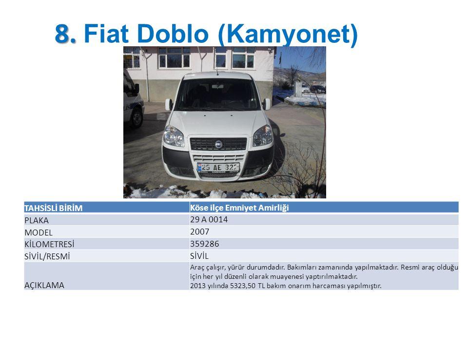8. Fiat Doblo (Kamyonet) TAHSİSLİ BİRİM Köse ilçe Emniyet Amirliği