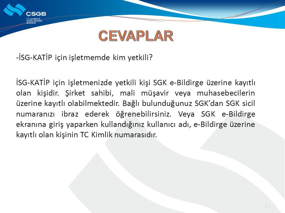 CEVAPLAR -İSG-KATİP için işletmemde kim yetkili
