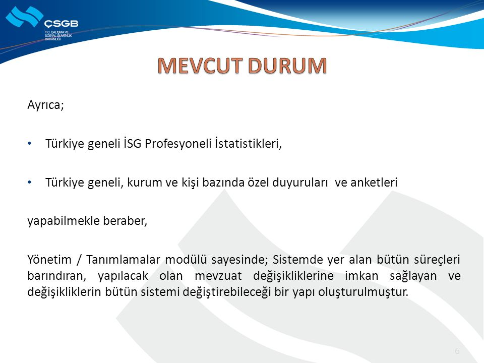 MEVCUT DURUM Ayrıca; Türkiye geneli İSG Profesyoneli İstatistikleri,