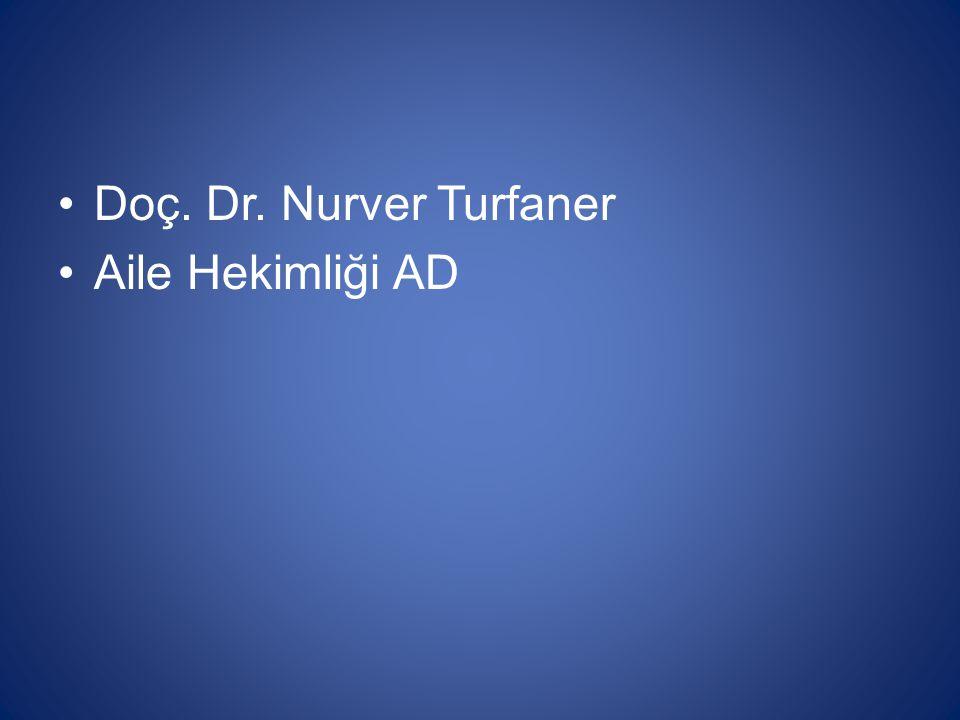 Doç. Dr. Nurver Turfaner Aile Hekimliği AD