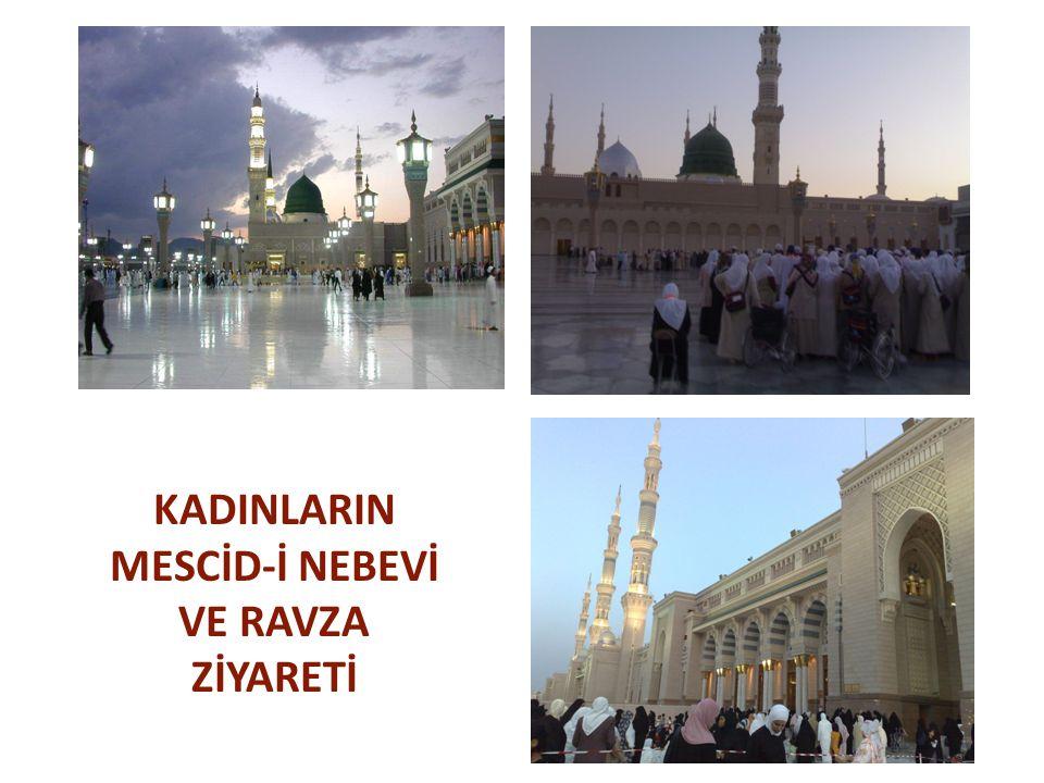 KADINLARIN MESCİD-İ NEBEVİ VE RAVZA ZİYARETİ