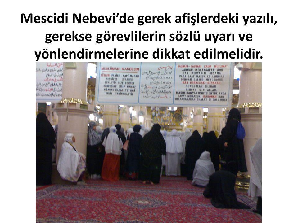 Mescidi Nebevi'de gerek afişlerdeki yazılı, gerekse görevlilerin sözlü uyarı ve yönlendirmelerine dikkat edilmelidir.