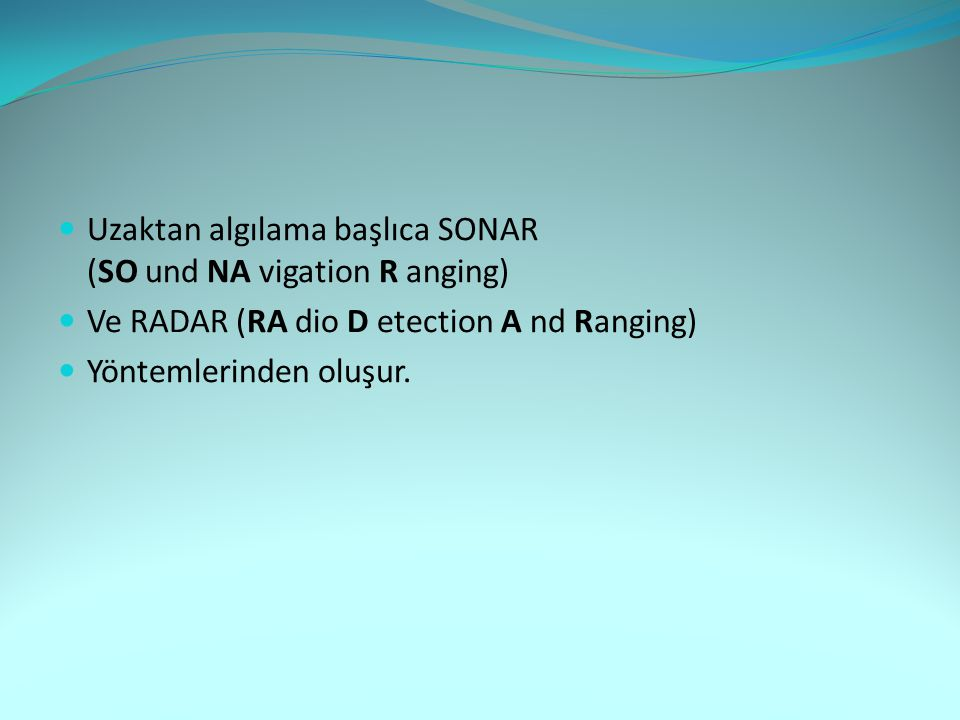 Uzaktan algılama başlıca SONAR (SO und NA vigation R anging)