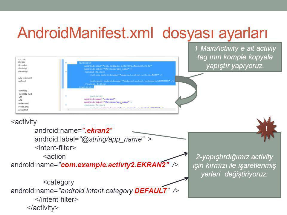 AndroidManifest.xml dosyası ayarları