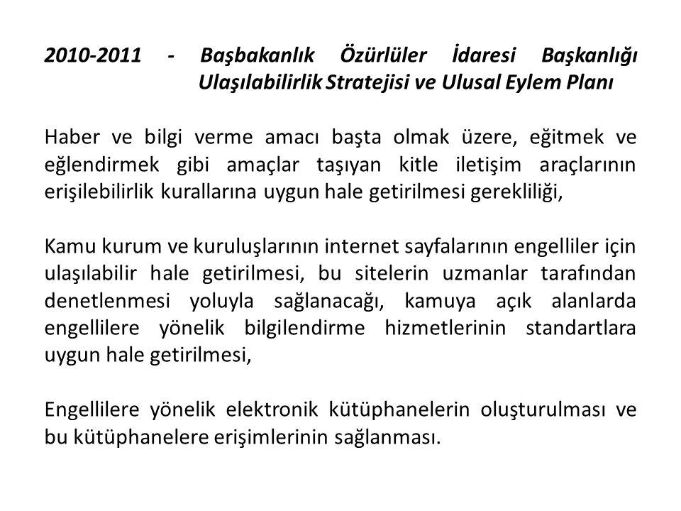 2010-2011 - Başbakanlık Özürlüler İdaresi Başkanlığı Ulaşılabilirlik Stratejisi ve Ulusal Eylem Planı