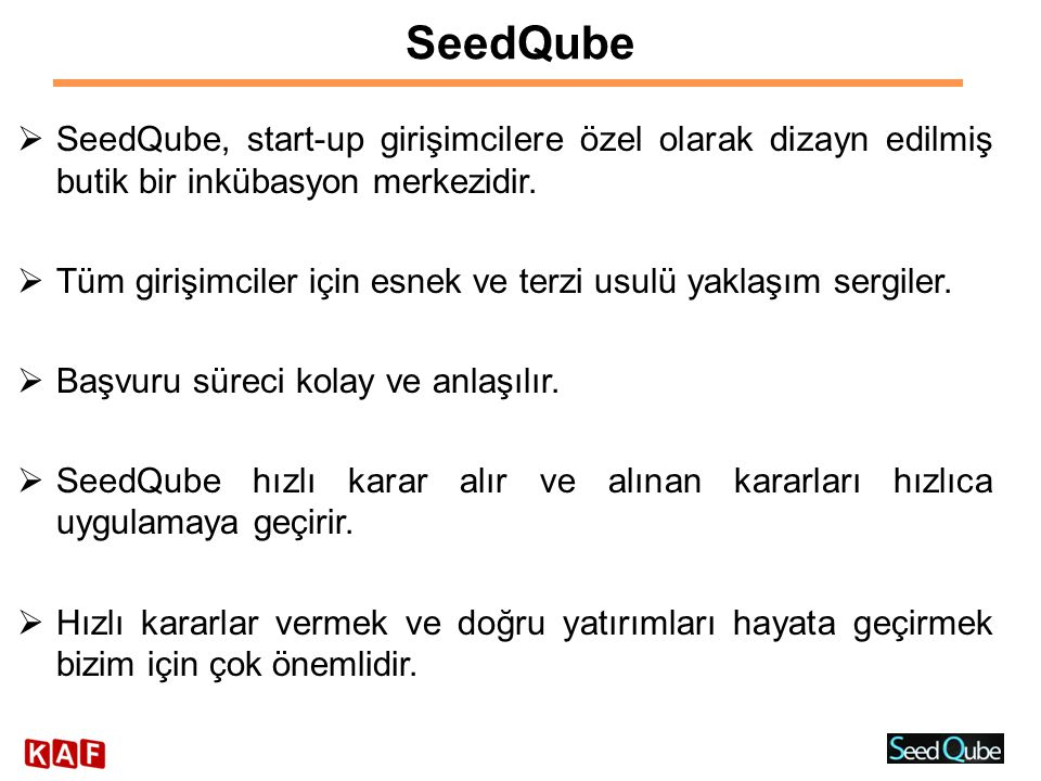 SeedQube SeedQube, start-up girişimcilere özel olarak dizayn edilmiş butik bir inkübasyon merkezidir.