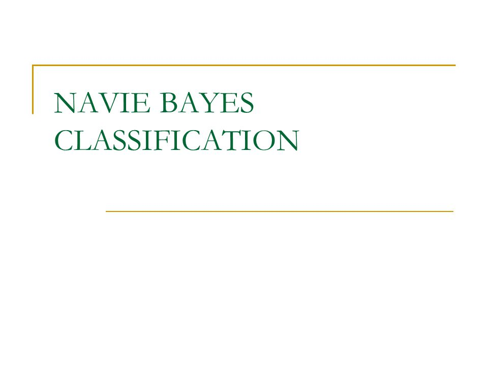 NAVIE BAYES CLASSIFICATION