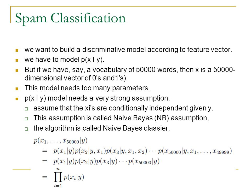 Spam Classification we want to build a discriminative model according to feature vector. we have to model p(x І y).