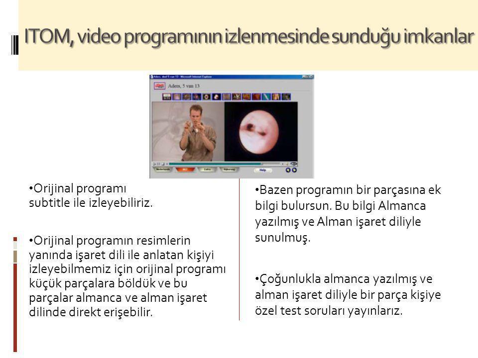 ITOM, video programının izlenmesinde sunduğu imkanlar