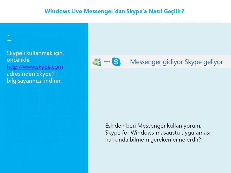 1 Windows Live Messenger'dan Skype'a Nasıl Geçilir