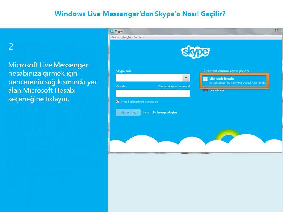 2 Windows Live Messenger'dan Skype'a Nasıl Geçilir