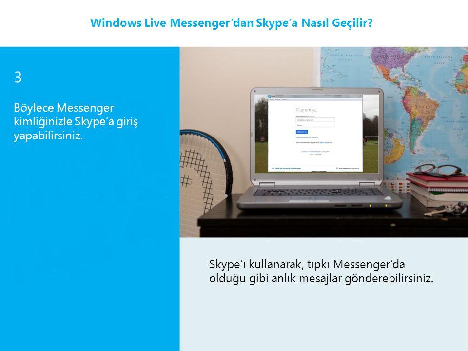 3 Windows Live Messenger'dan Skype'a Nasıl Geçilir