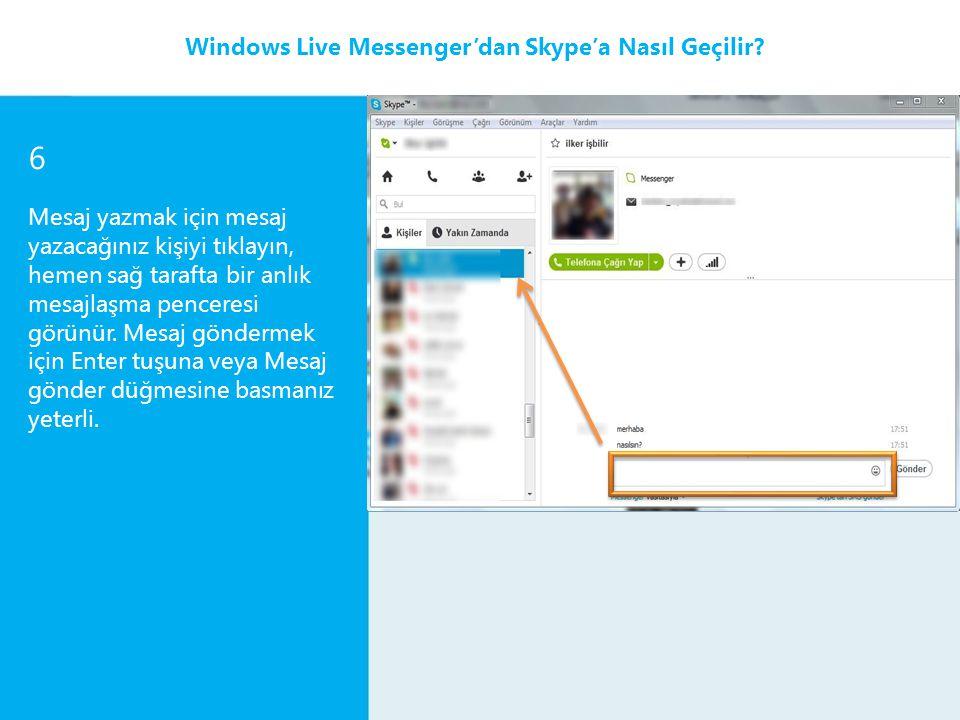 6 Windows Live Messenger'dan Skype'a Nasıl Geçilir